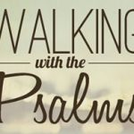 Walking with Psalms